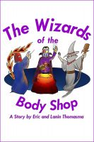 Cover for 'The Wizards of the Body Shop'