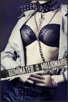 Cover for 'Dominated by the Millionaire (Erotic Reunion)'