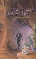 Cover for 'Mortally Immortal'