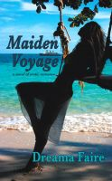 Cover for 'Maiden Voyage: a novel of erotic romance'