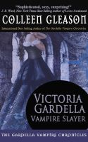 Cover for 'Victoria Gardella: Vampire Slayer'