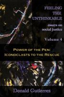 Cover for 'Feeling the Unthinkable, Vol. 4: Power of the Pen - Iconoclasts to the Rescue'