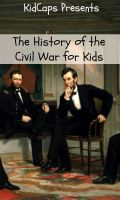 Cover for 'The History of the Civil War for Kids'