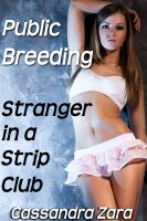 Cover for 'Public Breeding: Stranger in a Strip Club (creampie, impregnation, exhibitionism, stranger sex)'