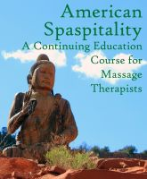 Cover for 'American Spaspitality - A Continuing Education Course for Massage Therapists'