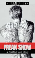 Cover for 'Freak Show: A Twisted Love Story'