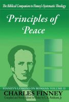 Cover for 'Principles of Peace Finney's Lessons on Romans Volume II Expanded E-Book Edition'
