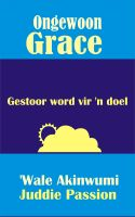 Cover for 'Ongewoon Grace: Gestoor word vir 'n doel'