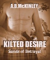 Cover for 'KILTED DESIRE - Sands of Betrayal'