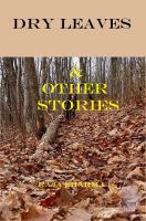 Cover for 'Dry Leaves & Other Stories'