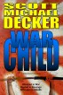 War Child by Scott Michael Decker