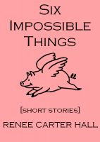 Cover for 'Six Impossible Things'