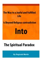 Cover for 'The Way to a Joyful And Fulfilled Life Is Beyond Religious Contradiction Into The Spiritual Paradox'
