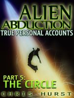 Cover for 'Alien Abduction – True Personal Accounts Part 5: The Circle'