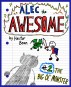 Alec the Awesome: The Big Ol' Monster by Hector Bean