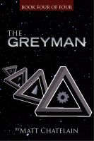 Cover for 'The Greyman, Book Four of Four'