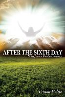 Cover for 'After the Sixth Day: Notes from a Spiritual Journey'