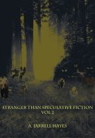 Cover for 'Stranger Than Speculative Fiction, Vol. 2'