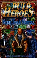 Cover for 'Pulp Heroes - More Than Mortal'