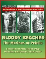 Cover for 'Marines in World War II Commemorative Series - Bloody Beaches: The Marines at Peleliu - Battles in the Palau Island Group, Ngesebus, Umurbrogol Pocket, Koror'