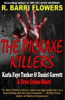 Cover for 'The Pickaxe Killers: Karla Faye Tucker & Daniel Garrett (A True Crime Short)'