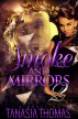 Smoke & Mirrors 2 by Tanasia Thomas