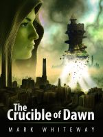 Cover for 'Lodestone Book Three: The Crucible of Dawn'