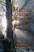 Cover for 'Million Dollar Winner: Short Stories and Poems'