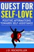 Quest for Self-Love: Positive Affirmations Towards Self-Assistance by J.D. Rockefeller