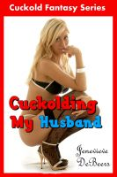 Cover for 'Cuckolding My Husband'