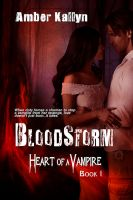 Cover for 'Bloodstorm (Heart of a Vampire, Book 1)'