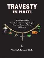 Cover for 'Travesty in Haiti: A true account of Christian missions, orphanages, fraud, food aid and drug trafficking'