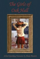 Cover for 'The Girls of Oak Hall (A School Spanking Fantasy)'