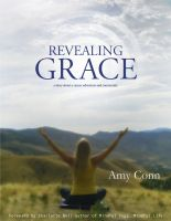Cover for 'Revealing Grace: A Story About a Cancer Adventure and a Community'