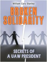 Cover for 'Broken Solidarity—Secrets of a UAW President'