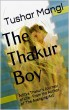 The Thakur Boy by Tushar Mangl