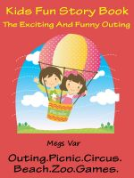 Cover for 'Kids Fun Story Book : The Exciting And Funny Outing'