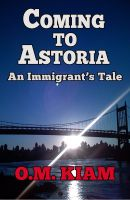 Cover for 'Coming to Astoria: An Immigrant's Tale'