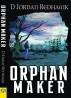 Orphan Maker by D Jordan Redhawk