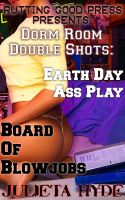 Cover for 'Dorm Room Double Shots: Earth Day Ass Play & Board Of Blowjobs'
