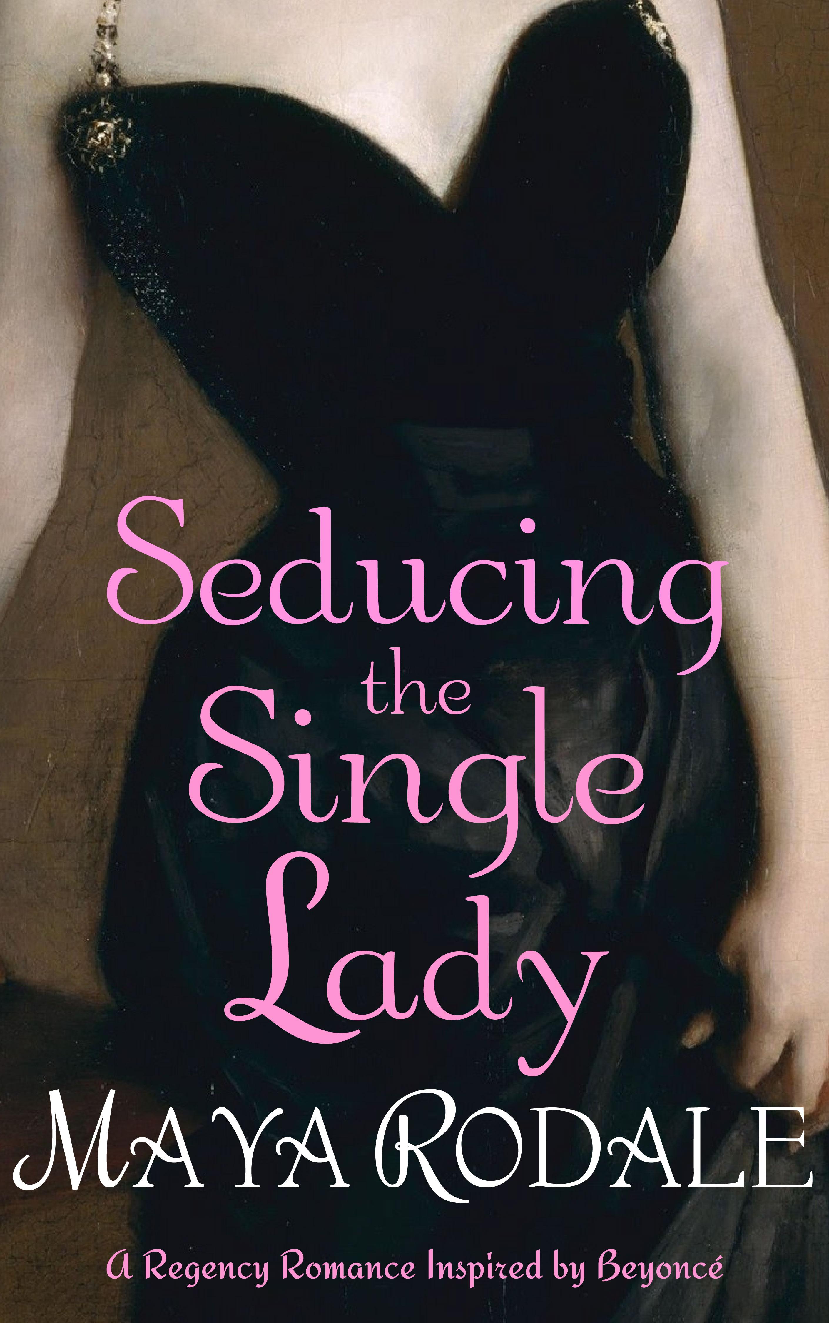 Maya Rodale - Seducing The Single Lady