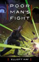 Elliott Kay - Poor Man's Fight