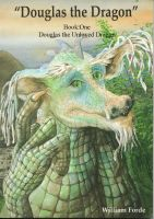 Cover for 'Douglas the Dragon: Book 1 - Douglas the Unloved Dragon'