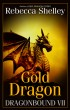 Dragonbound VII: Gold Dragon by Rebecca Shelley