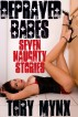 Depraved Babes - Seven Naughty Stories by Tory Mynx