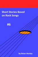 Cover for 'Short Stories Based on Rock Songs #6'