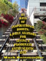 Cover for '81 Days of Inspirational Boosts: A Daily Allegory for Living a Passionate Enthusiastic Life'
