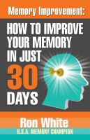 Cover for 'Memory Improvement: How To Improve  Your Memory in Just 30 Days'