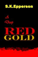 Cover for 'A Deep Red Gold'