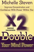Cover for 'Double Your Mind Power: Improve Concentration and Confidence With Power Within You'